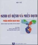 Ebook Sinh lý bệnh và miễn dịch (Phần Miễn dịch học): Phần 1