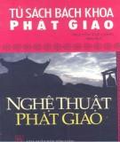 Ebook Tủ sách bách khoa Phật giáo - Nghệ thuật Phật giáo: Phần 1