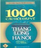 Ebook 1000 câu hỏi đáp về Thăng Long - Hà Nội (Tập 1): Phần 1