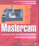 Ebook Mastercam - Phần Thiết kế công nghệ CAD/CAM điều khiển các máy CNC (Tái bản lần thứ nhất có bổ sung và sửa chữa): Phần 2