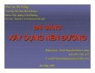 Bài giảng Xây dựng nền đường - ThS. Nguyễn Biên Cương