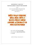 Khóa luận tốt nghiệp Hóa hữu cơ: Biên soạn Hóa hữu cơ 3 bằng phần mềm Adobe Acrobat 9.0 Pro Extended