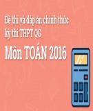 Đề thi và đáp án chính thức kì thi THPT QG năm 2016 môn Toán