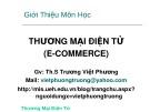 Bài giảng Thương mại điện tử (E-Commerce): Giới thiệu môn học - Th.S Trương Việt Phương