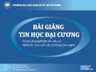 Bài giảng Tin học đại cương: Phần 2 - ThS. Thái Kim Phụng