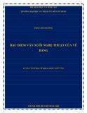 Luận văn Thạc sĩ Khoa học ngữ văn: Đặc điểm văn xuôi nghệ thuật của Vũ Bằng