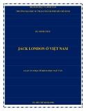 Luận án Thạc sĩ Khoa học ngữ văn: Jack London ở Việt Nam