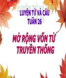 Bài giảng Tiếng Việt Lớp 5 Tuần 26 Bài: Mở rộng vốn từ truyền thống