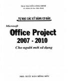 Ebook Tự học các kỹ năng cơ bản Microsoft Office Project 2007-2010 cho người mới sử dụng: Phần 1