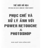 Ebook Phục chế và xử lý ảnh với Power Retouche và Photoshop: Phần 1