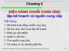 Bài giảng Quản lý chuỗi cung ứng (Supply Chain Management): Chương 6 - Đường  Võ  Hùng
