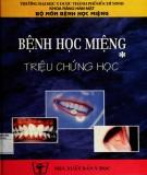 bệnh học miệng - triệu chứng học (tái bản lần thứ nhất có sửa chữa, bổ sung - tập 1): phần 1