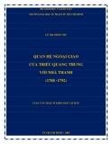Luận văn Thạc sĩ Khoa học lịch sử: Quan hệ ngoại giao của triều Quang Trung với nhà Thanh (1788 - 1792)