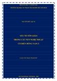 Luận văn Thạc sĩ Lịch sử: Yếu tố tôn giáo trong các nền nghệ thuật cổ điển Đông Nam Á