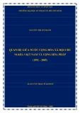 Luận văn Thạc sĩ Lịch sử: Quan hệ giữa nước Cộng hòa Xã hội Chủ nghĩa Việt Nam và Cộng hòa Pháp (1991 - 2005)