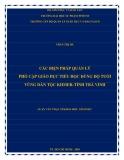 Luận văn Thạc sĩ Khoa học giáo dục: Các biện pháp quản lý phổ cập giáo dục tiểu học đúng độ tuổi vùng dân tộc Khmer tỉnh Trà Vinh