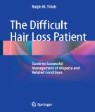 the difficult hair loss patient - guide to successful management of alopecia and related conditions: part 1