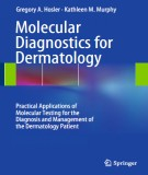 Ebook Molecular diagnostics for dermatology - Practical applications of molecular testing for the diagnosis and management of the dermatology patient: Part 1