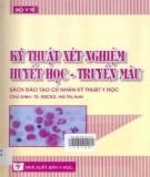 Ebook Kỹ thuật xét nghiệm huyết học - Truyền máu: Phần 1