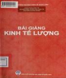 Bài giảng Kinh tế lượng: Phần 1 - PGS. Nguyễn Quang Dong