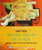 Ebook Dạy học truyền thuyết và cổ tích theo đặc trưng thể loại cho học sinh lớp 6: Phần 1