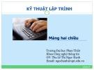 Bài giảng Kỹ thuật lập trình: Mảng hai chiều - ThS. Lê Thị Ngọc Hạnh