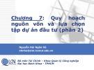 Bài giảng Lập và phân tích dự án: Chương 7 (phần 2) - Nguyễn Hải Ngân Hà