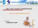 Bài giảng Microsoft Power Point: Các thủ thuật PowerPoint - Phạm Mạnh Cương