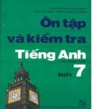 Ebook Ôn tập và kiểm tra Tiếng Anh (Quyển 7 - In lần thứ hai): Phần 2
