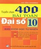 tuyển chọn 400 bài toán Đại số 10 (tái bản lần thứ nhất): phần 1