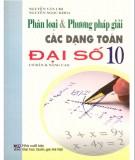 Ebook Phân loại và phương pháp giải các dạng Toán Đại số 10: Phần 1