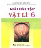 Ebook Giải bài tập Vật lý 6 (tái bản lần thứ nhất có chỉnh sửa và bổ sung): Phần 1