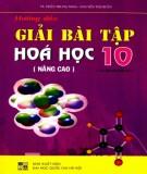Ebook Giải bài tập Hóa học 10 (Nâng cao - Tái bản lần thứ hai): Phần 1