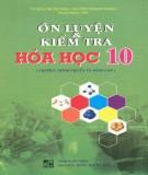 Ebook Ôn luyện và kiểm tra Hóa học 10 (tái bản lần thứ nhất): Phần 1