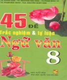 45 đề trắc nghiệm và tự luận ngữ văn 8: phần 1