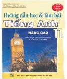 Ebook Hướng dẫn học và làm bài Tiếng Anh 11 (nâng cao): Phần 1