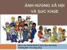 Bài giảng Tâm lý học sức khỏe: Ảnh hưởng xã hội và sức khỏe