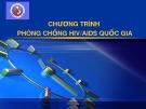 Bài giảng Chương trình phòng chống HIV/AIDS quốc gia