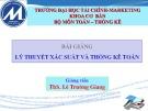 Bài giảng Lý thuyết xác suất và thống kê toán: Chương 4.1 - ThS. Lê Trường Giang