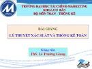 Bài giảng Lý thuyết xác suất và thống kê toán: Chương 5.2 - ThS. Lê Trường Giang
