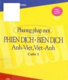 Ebook Phương pháp mới phiên dịch - Biên dịch Anh - Việt, Việt - Anh (Cuốn 1): Phần 1