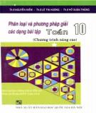 Ebook Phân loại và phương pháp giải các dạng bài tập Toán 10 (Chương trình nâng cao - Tập 1): Phần 1