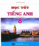 Ebook Học tốt Tiếng Anh 8 (tái bản lần thứ hai): Phần 2