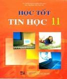 Ebook Học tốt Tin học 11: Phần 1
