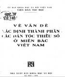 Ebook Về vấn đề xác định thành phần các dân tộc thiểu số ở miền Bắc Việt Nam: Phần 1
