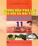 Ebook Hướng dẫn trả lời câu hỏi và bài tập Lịch sử 11 nâng cao: Phần 1 - ThS. Trương Ngọc Thơi
