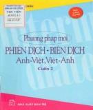 Ebook Phương pháp mới phiên dịch - Biên dịch Anh - Việt, Việt - Anh (cuốn 2): Phần 1