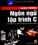 Giáo trình Ngôn ngữ lập trình C: Phần 1