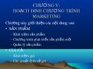 Bài giảng Quản trị marketing - Chương 5, 6