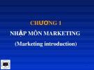Bài giảng Marketing căn bản: Chương 1 - ThS. Nguyễn Văn Trưng